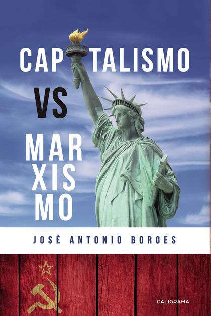 CAPITALISMO VS. MARXISMO