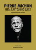 LLEGA EL REY CUANDO QUIERE. CONVERSACIONES SOBRE LITERATURA