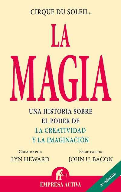 LA MAGIA: UNA HISTORIA SOBRE EL PODER DE LA CREATIVIDAD Y LA IMAGINACI