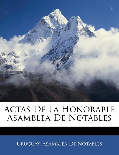 ACTAS DE LA HONORABLE ASAMBLEA DE NOTABLES