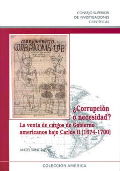 ¿CORRUPCIÓN O NECESIDAD? : LA VENTA DE CARGOS DE GOBIERNO AMERICANOS BAJO CARLOS II (1674-1700)