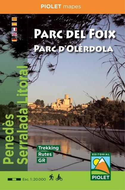PARC DEL FOIX 1:20.000 (N.E). PARC D´OLERDOLA - PENEDES - SERRALADA LITORAL