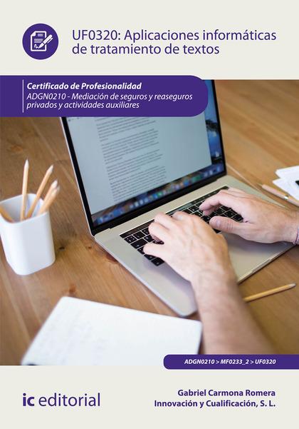 APLICACIONES INFORMÁTICAS DE TRATAMIENTO DE TEXTOS. ADGN0210 - MEDIACIÓN DE SEGU.