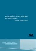 PRAGMÁTICA DEL ORDEN DE PALABRAS EN EL ESPAÑOL COLOQUIAL