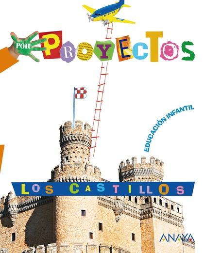 POR PROYECTOS, LOS CASTILLOS, EDUCACIÓN INFANTIL, 3-5 AÑOS