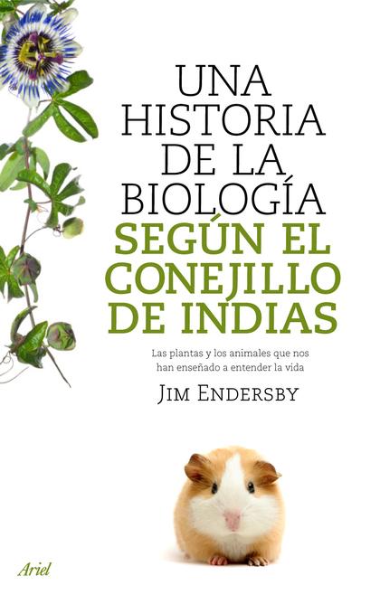 UNA HISTORIA DE LA BIOLOGIA SE. SEGUN EL CONEJILLO DE INDIAS