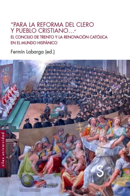 ´PARA LA REFORMA DEL CLERO Y PUEBLO CRISTIANO...´                               EL CONCILIO DE