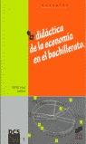 DIDÁCTICA DE LA ECONOMÍA EN EL BACHILLERATO