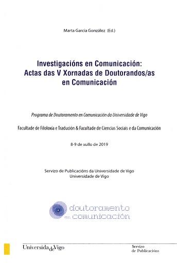 INVESTIGACIÓNS EN COMUNICACIÓN. ACTAS DAS V XORNADAS DE DOUTORANDOS/AS EN COMUNICACIÓN