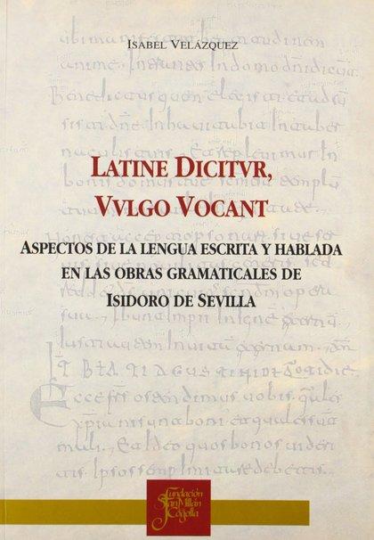 LATINE DICTUR, VULGO VOCANT. ASPECTOS DE LA LENGUA ESCRITA Y HABLADA EN LAS OTRAS GRAMATICALES