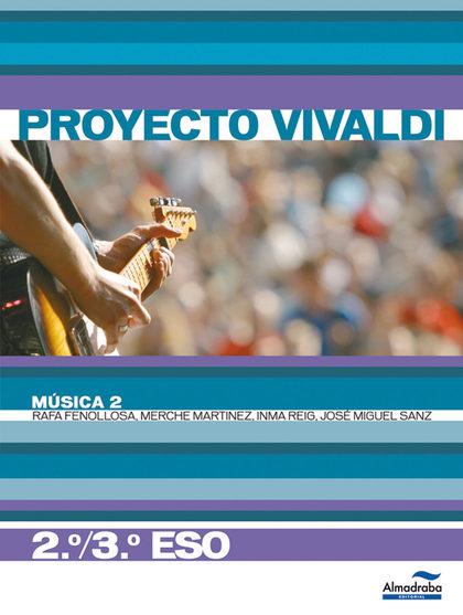 PROYECTO VIVALDI, MÚSICA, 2-3 ESO. CUADERNO 2