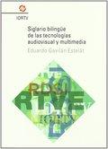 SIGLARIO BILINGÜE DE LAS TECNOLOGÍAS AUDIOVISUAL Y MULTIMEDIA.