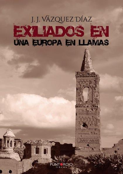 EXILIADOS EN UNA EUROPA EN LLAMAS