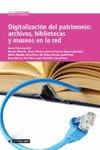 DIGITALIZACIÓN DEL PATRIMONIO: ARCHIVOS, BIBLIOTECAS Y MUSEOS EN LA RED. EN LA RED