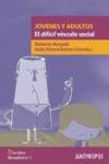 JÓVENES Y ADULTOS: EL DIFÍCIL VÍNCULO SOCIAL