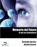MEMORIA DEL FUTURO: EL ARTE DE REIVENTARSE