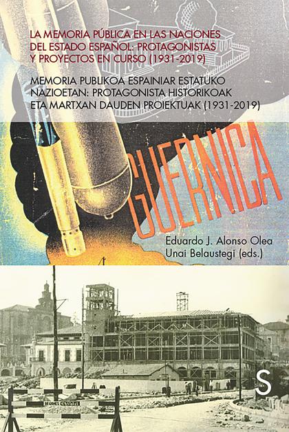 LA MEMORIA PÚBLICA EN LAS NACIONES DEL ESTADO ESPAÑOL                           PROTAGONISTAS Y