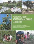 PERMACULTURA Y ADAPTACIÓN AL CAMBIO CLIMÁTICO. POR UNAS RESPUESTAS ECOLÓGICAS, SOCIALES, ECONÓM