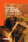 CULTURAS DEL CUIDADO EN TRANSICIÓN. ESPACIOS SUJETOS E IMAGINARIOS EN UNA SOCIEDAD DE MIGRACION