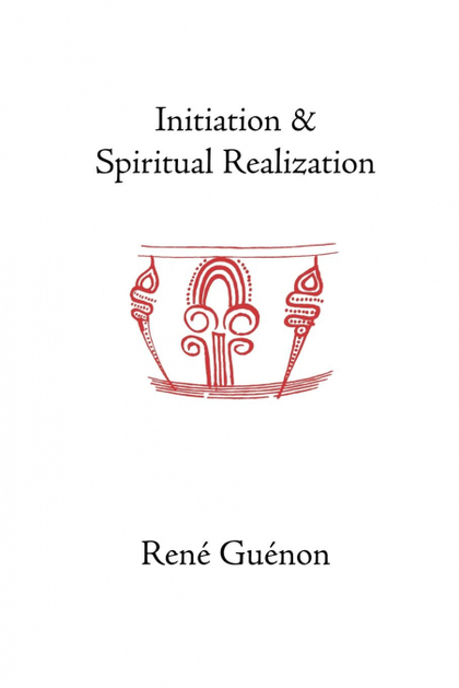 INITIATION AND SPIRITUAL REALIZATION
