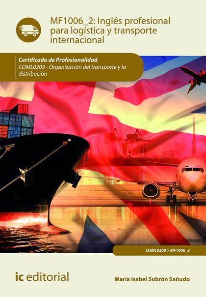 INGLÉS PROFESIONAL PARA LA LOGÍSTICA Y TRANSPORTE INTERNACIONAL. COML0209 - ORGA