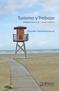 TURISMO Y TRABAJO. INTERRELACIÓN ENTRE CAUSAS Y EFECTOS