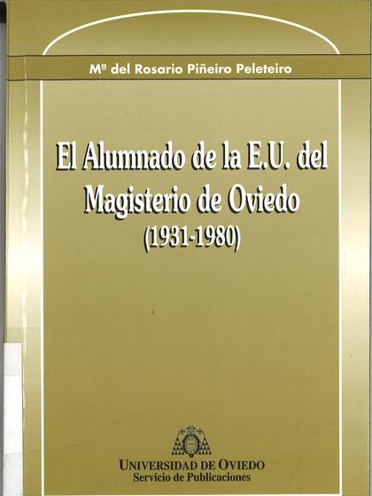 EL ALUMNADO DE LA EU DE MAGISTERIO DE OVIEDO (1931-1980)