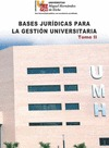 Bases jurídicas para la Gestión Universitaria. Tomo II