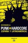 DICCIONARIO DE PUNK Y HARDCORE : ESPAÑA Y LATINOAMÉRICA