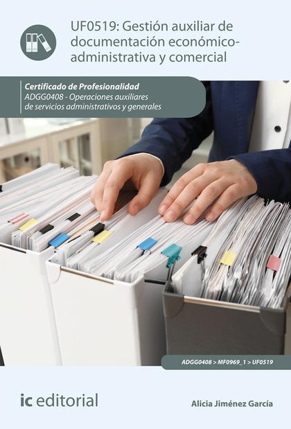 GESTIÓN AUXILIAR DE DOCUMENTACIÓN ECONÓMICO-ADMINISTRATIVA Y COMERCIAL. ADGG0408.