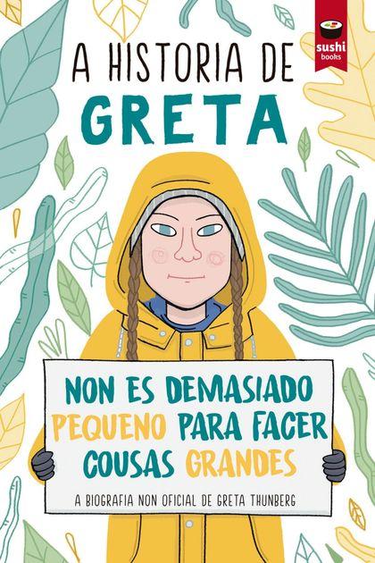 A HISTORIA DE GRETA - GAL. NON ES DEMASIADO PEQUENO PARA FACER COUSAS GRANDES