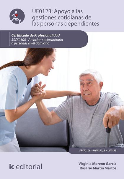 APOYO A LAS GESTIONES COTIDIANAS DE LAS PERSONAS DEPENDIENTES. SSCS0108 - ATENCI