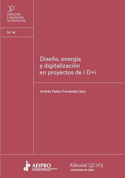 DISEÑO, ENERGÍA Y DIGITALIZACIÓN EN PROYECTOS DE I+D+I.