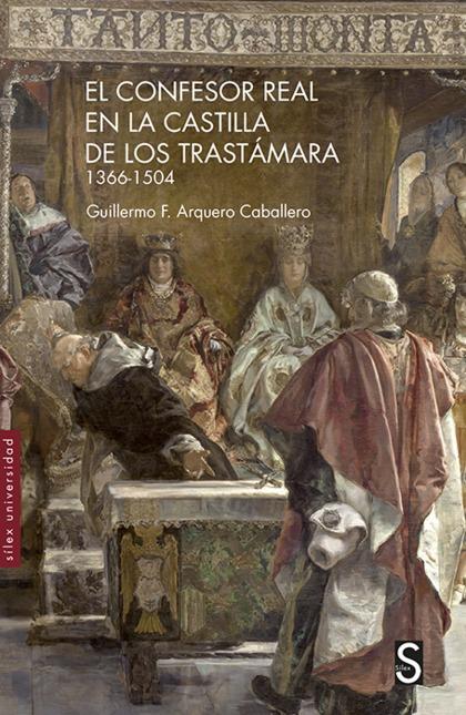 EL CONFESOR REAL EN LA CASTILLA DE LOS TRASTÁMARA 1366-1504.