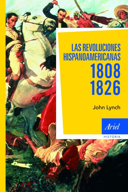 LAS REVOLUCIONES HISPANOAMERICANAS 1808-1826.