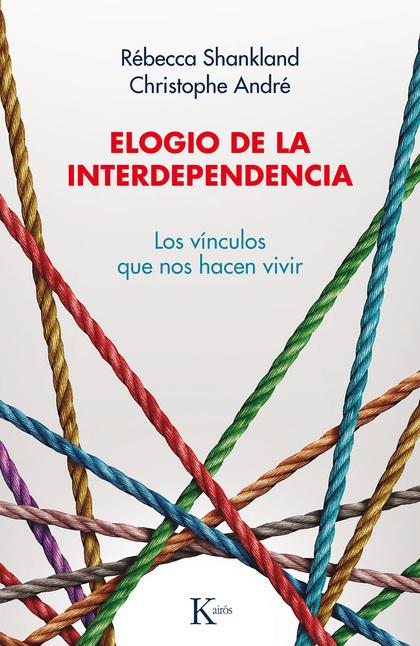ELOGIO DE LA INTERDEPENDENCIA                                                   LOS VÍNCULOS QU