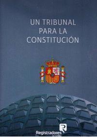 UN TRIBUNAL PARA LA CONSTITUCIÓN.