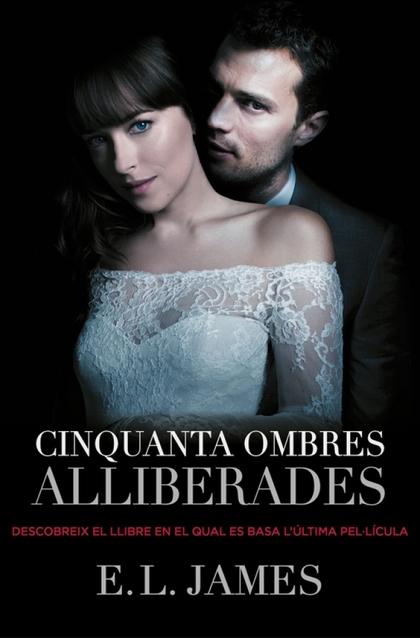 CINQUANTA OMBRES ALLIBERADES (TRILOGIA CINQUANTA OMBRES 3).