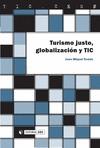 TURISMO JUSTO, GLOBALIZACIÓN Y TIC.