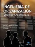 INGENIERÍA DE ORGANIZACIÓN: MODELOS Y APLICACIONES