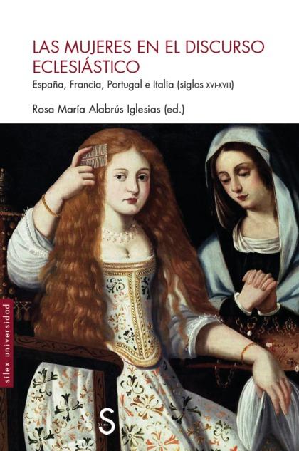 MUJERES EN EL DISCURSO ECLESIÁSTICO                                             ESPAÑA, FRANCIA