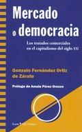 MERCADO O DEMOCRACIA. LOS TRATADOS COMERCIALES EN EL CAPITALISMO DEL SIGLO XXI