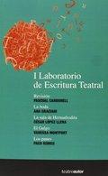 I LABORATORIO DE ESCRITURA TEATRAL. REVISIÓN; LA BODA; LA SALA DE HERMAFRODITA; EL GALGO; LOS P