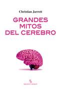 GRANDES MITOS DEL CEREBRO.