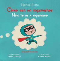 COMO SER UN SUPERHEROE HOW TO BE A SUPERHERO
