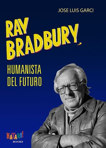 RAY BRADBURY, HUMANISTA DEL FUTURO.