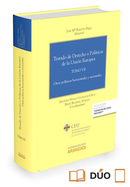 TRATADO DE DERECHO Y POLÍTICAS DE LA UNIÓN EUROPEA (TOMO VII) (PAPEL + E-BOOK). OTRAS POLÍTICAS