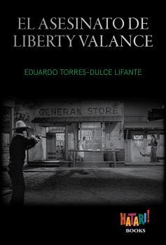 EL ASESINATO DE LIBERTY VALANCE.