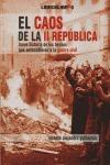 EL CAOS EN LA II REPÚBLICA. BREVE HISTORIA DE LOS HECHOS QUE ANTECEDIERON A LA G.