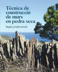 TECNICA DE CONSTRUCCIO DE MURS EN PEDRA SECA
